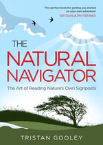The Natural Navigator - Tristan Gooley
