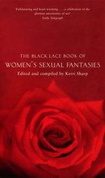 The Black Lace Book Of Women's Sexual Fantasies - Kerri Sharp