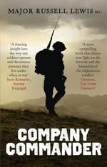 Company Commander : The True Story of a Para, Pathfinder, Renegade - Russell Lewis