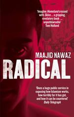 Radical : My Journey from Islamist Extremism to a Democratic Awakening - Maajid Nawaz