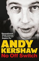 No Off Switch - Andy Kershaw