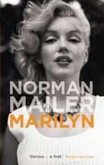 Marilyn : A Biography - Norman Mailer