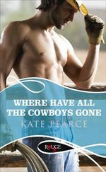 Where Have All the Cowboys Gone? : a Rouge Erotic Romance - Kate Pearce