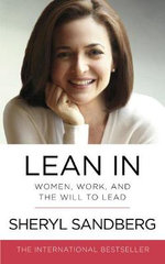 Lean In : Women, Work, and the Will to Lead - Sheryl Sandberg