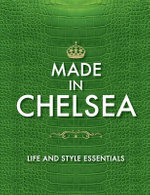 Made in Chelsea : Life and Style Essentials: The Official Handbook - Author Name Tbc