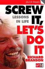 Screw It, Let's Do It : Lessons In Life - Richard Branson