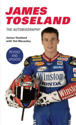 James Toseland : The Autobiography - James Toseland