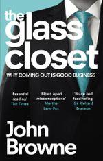The Glass Closet - John Browne