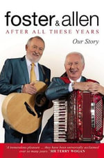 After All These Years : Our Story - Mick Foster