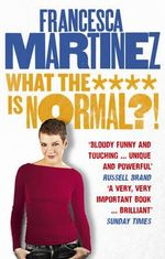 What the **** is Normal?! - Francesca Martinez