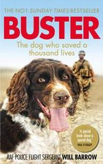 Buster : The dog who saved a thousand lives - Will Barrow