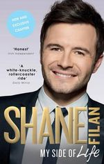 My Side of Life : the Autobiography - Shane Filan