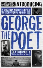Introducing George the Poet : Search Party: A Collection of Poems - George the Poet
