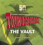Thunderbirds : The Vault - Marcus Hearn