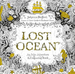 Lost Ocean : An Underwater Adventure & Colouring Book - Johanna Basford