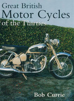 Great British Motorcycles of the Thirties - Bob Currie