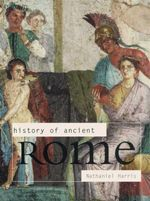 History Of Ancient Rome - Nathaniel Harris