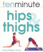 Ten Minute Hips And Thighs - Chrissie Gallagher-Mundy