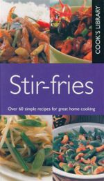 Stir-fries : Cook's Library - Fiona McDonald Joyce