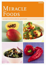 Miracle Foods : 25 Super-nutritious Foods for Great Health - Anna Selby