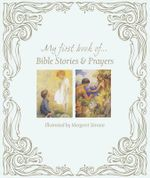 My First Book of ... : Bible Stories & Prayers - Margaret Tarrant