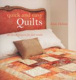 Quick and Easy Quilts : 20 Stylish Projects For Fast Results - Jenni Dobson