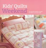 Kids' Quilts in a Weekend - Elizabeth Keevill