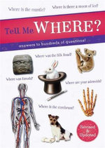Tell Me Where? : Answers to Hundreds of Questions! - Various