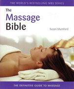 The Massage Bible : The Definitive Guide to Massage - Susan Mumford