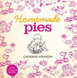 Homemade Pies - Catherine Atkinson