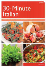 30-Minute Italian : Healthy And Delicious Food Cooked The Italian Way - Myriad