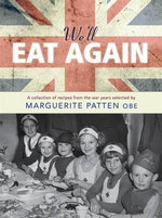We'll Eat Again : A Collection of Recipes from the War Years - Marguerite Patten