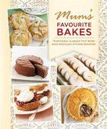Mum's Favourite Bakes : Mum's Favourite