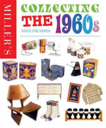 Collecting the 1960s : Miller's Collecting  - Madeleine Marsh