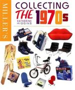 Collecting the 1970s : Miller's Collecting  - Katherine Higgins