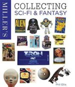 Collecting Sci-Fi & Fantasy : Miller's Collecting - Phil Ellis