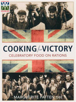 Cooking for Victory : Celebratory Food on Rations - Marguerite Patten