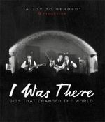 I Was There : Gigs That Changed the World - Mark Paytress