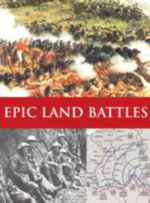 Epic Land Battles - Richard Holmes