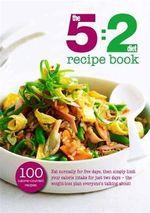 The 5: 2 Diet Recipe Book