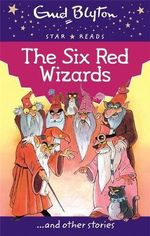 The Six Red Wizards : Enid Blyton : Star Reads Series 1   - Enid Blyton