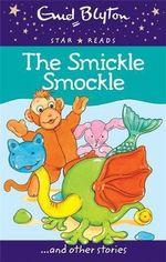 The Smickle Smockle : Enid Blyton : Star Reads Series 1   - Enid Blyton