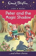 Peter and the Magic Shadow - Enid Blyton