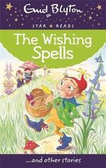 The Wishing Spells - Enid Blyton