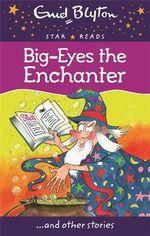 Big Eyes the Enchanter - Enid Blyton