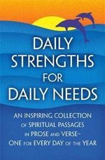 Daily Strengths for Daily Needs - Mary W. Tileston