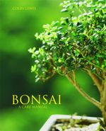 Bonsai : A Care Manual - Colin Lewis