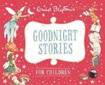 Goodnight Stories for Children : Enid Blyton : Bedtime Tales - Enid Blyton