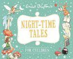 Night-time Tales for Children : Enid Blyton : Bedtime Tales - Enid Blyton