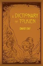 Tolkien : A Dictionary - David Day